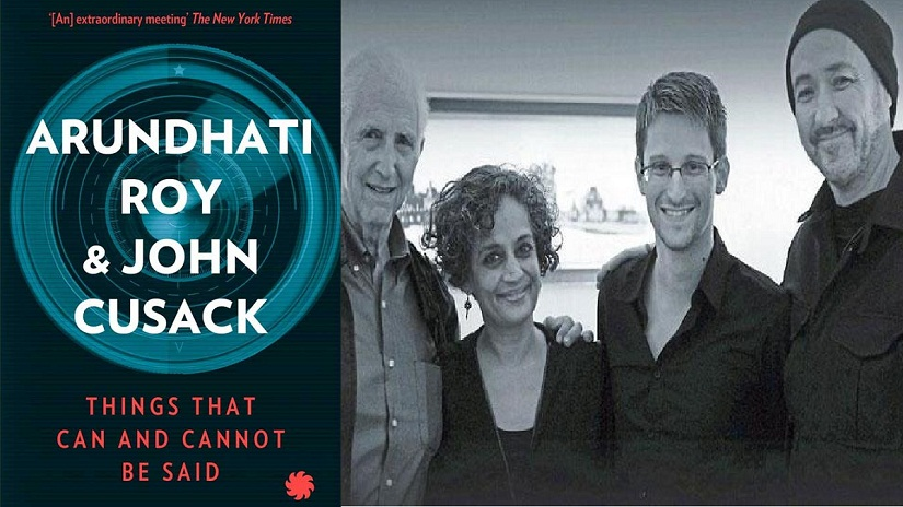 Cover of 'Things that Can and Cannot Be Said'; (L-R) Daniel Ellsberg, Arundhati Roy, Edward Snowden and John Cusack