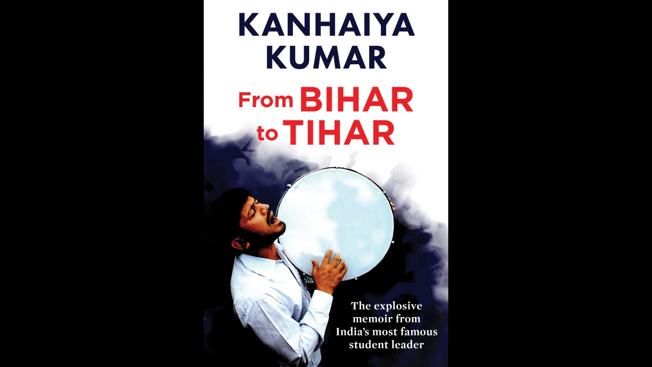 From Bihar to Tihar: Read an excerpt from Kanhaiya Kumar's